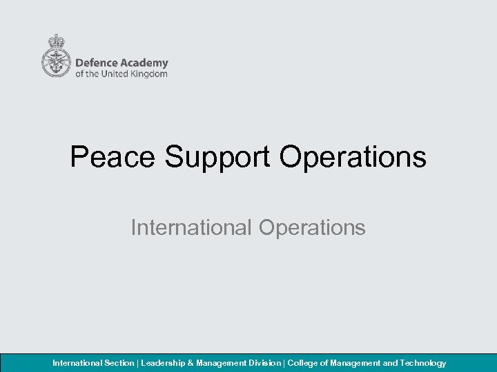 Peace Support Operations International Section | Leadership & Management Division | College of Management