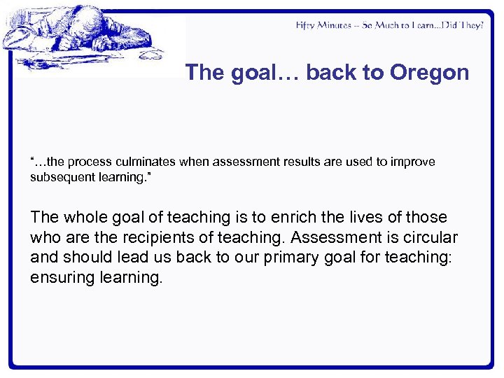 """The goal… back to Oregon """"…the process culminates when assessment results are used to"""