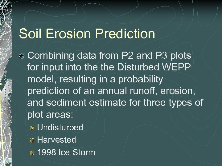 Soil Erosion Prediction Combining data from P 2 and P 3 plots for input