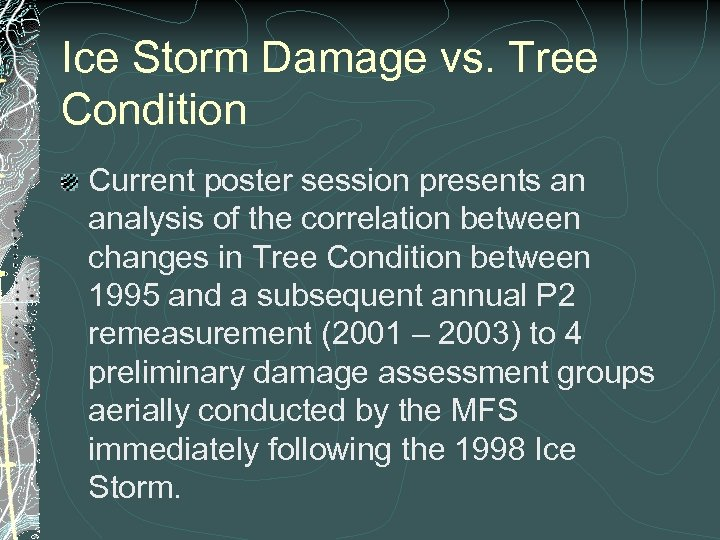 Ice Storm Damage vs. Tree Condition Current poster session presents an analysis of the