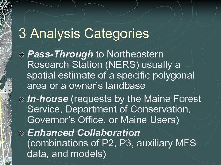 3 Analysis Categories Pass-Through to Northeastern Research Station (NERS) usually a spatial estimate of