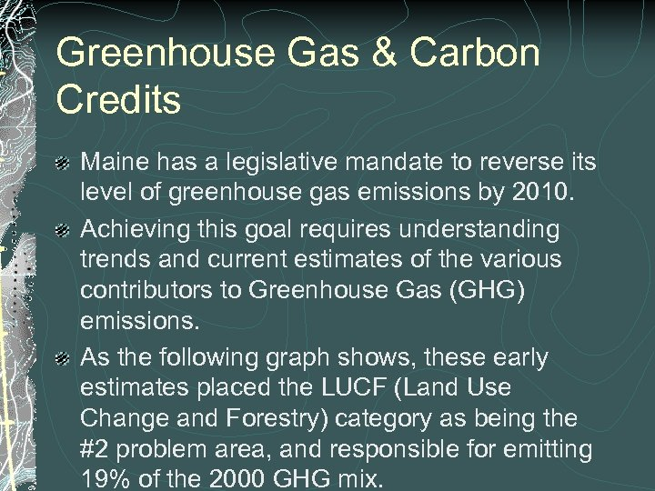 Greenhouse Gas & Carbon Credits Maine has a legislative mandate to reverse its level