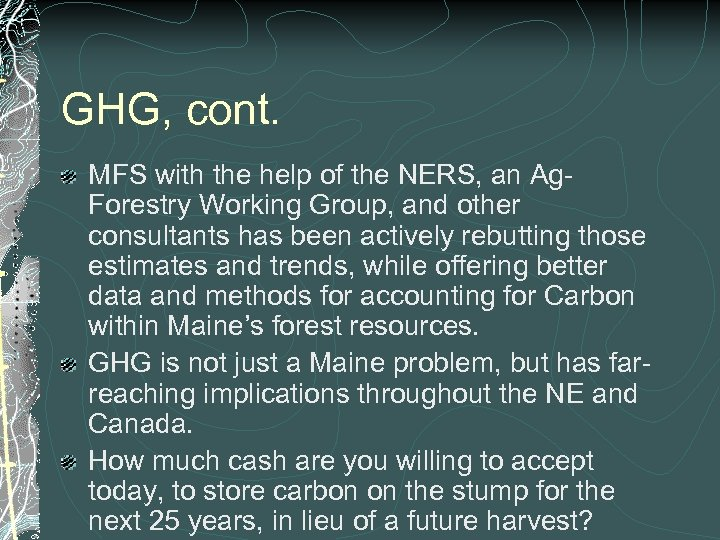GHG, cont. MFS with the help of the NERS, an Ag. Forestry Working Group,