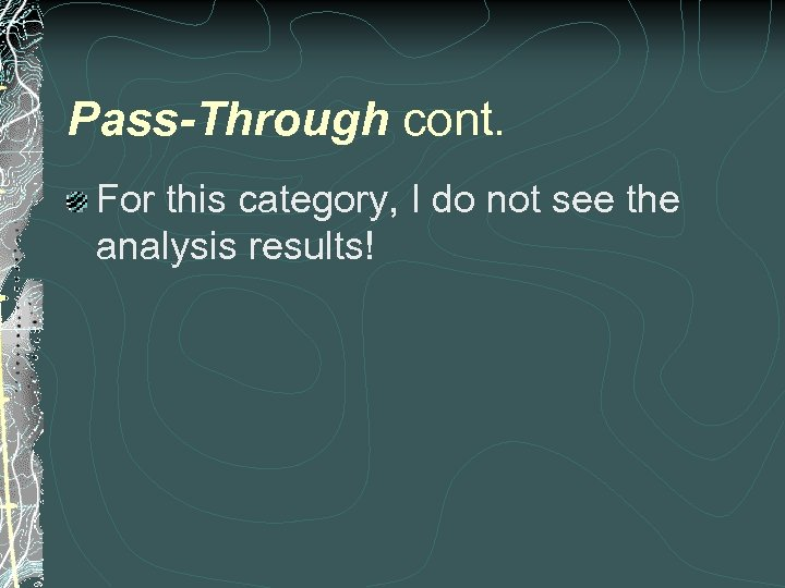 Pass-Through cont. For this category, I do not see the analysis results!