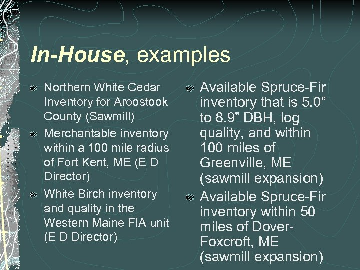 In-House, examples Northern White Cedar Inventory for Aroostook County (Sawmill) Merchantable inventory within a