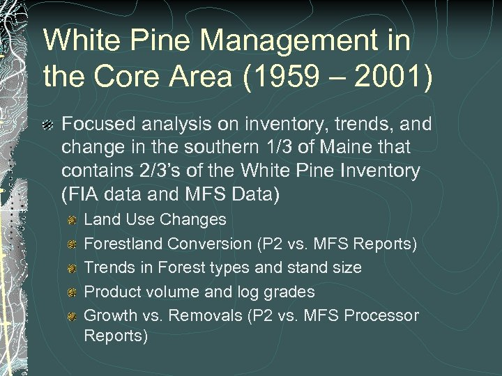 White Pine Management in the Core Area (1959 – 2001) Focused analysis on inventory,