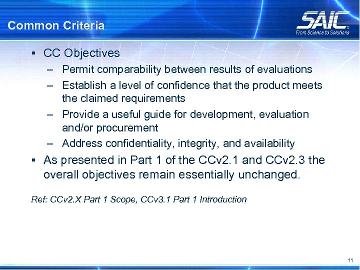 Common Criteria § CC Objectives – Permit comparability between results of evaluations – Establish