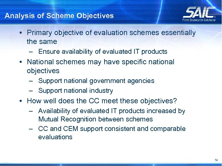 Analysis of Scheme Objectives § Primary objective of evaluation schemes essentially the same –