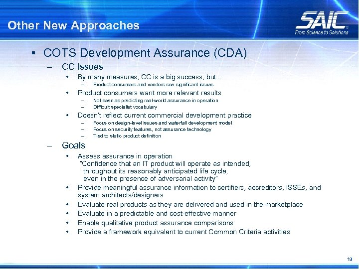 Other New Approaches § COTS Development Assurance (CDA) – CC Issues • By many