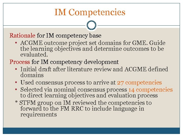 IM Competencies Rationale for IM competency base • ACGME outcome project set domains for