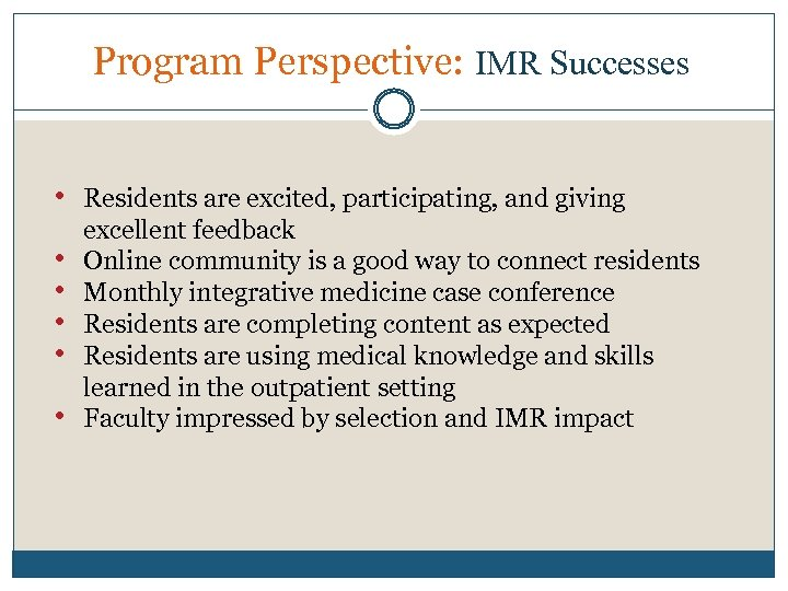 Program Perspective: IMR Successes • Residents are excited, participating, and giving • • •