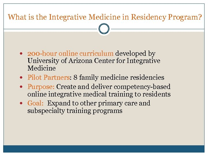 What is the Integrative Medicine in Residency Program? 200 -hour online curriculum developed by