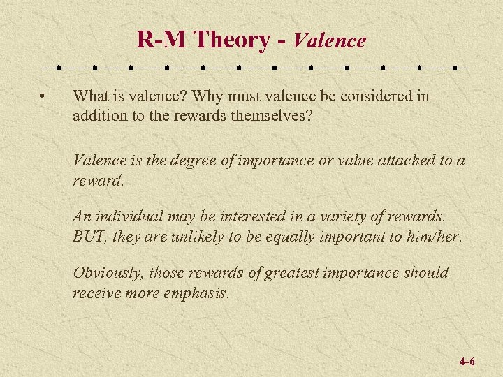 R-M Theory - Valence • What is valence? Why must valence be considered in