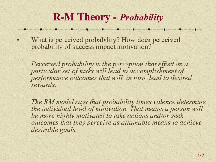 R-M Theory - Probability • What is perceived probability? How does perceived probability of