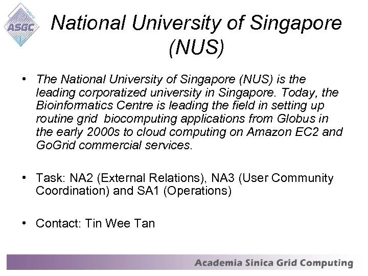 National University of Singapore (NUS) • The National University of Singapore (NUS) is the