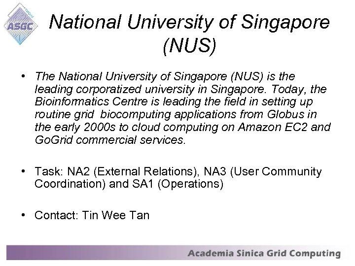 National University of Singapore (NUS) • The National University of Singapore (NUS) is the