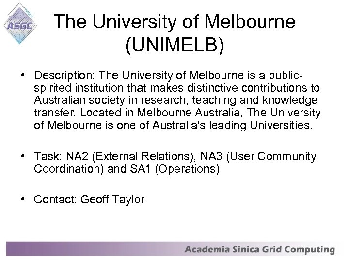 The University of Melbourne (UNIMELB) • Description: The University of Melbourne is a publicspirited