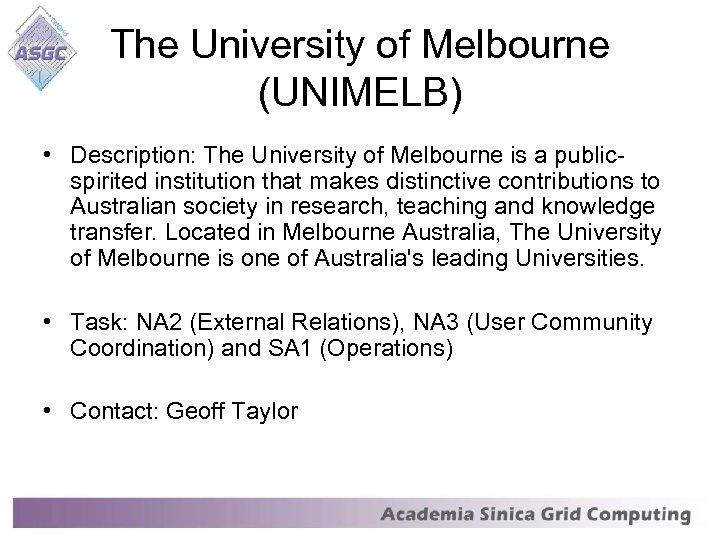 The University of Melbourne (UNIMELB) • Description: The University of Melbourne is a publicspirited