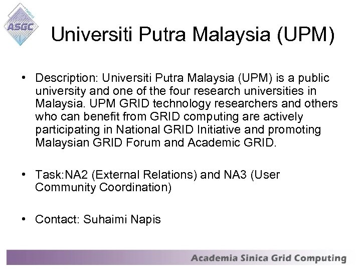 Universiti Putra Malaysia (UPM) • Description: Universiti Putra Malaysia (UPM) is a public university