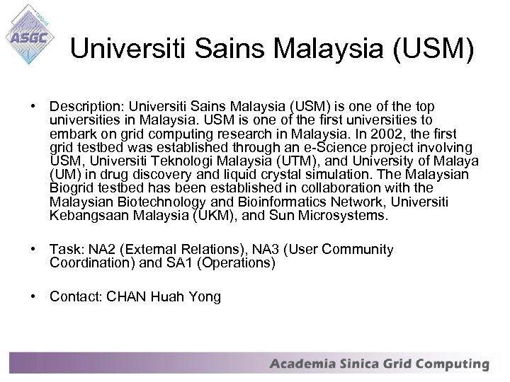 Universiti Sains Malaysia (USM) • Description: Universiti Sains Malaysia (USM) is one of the