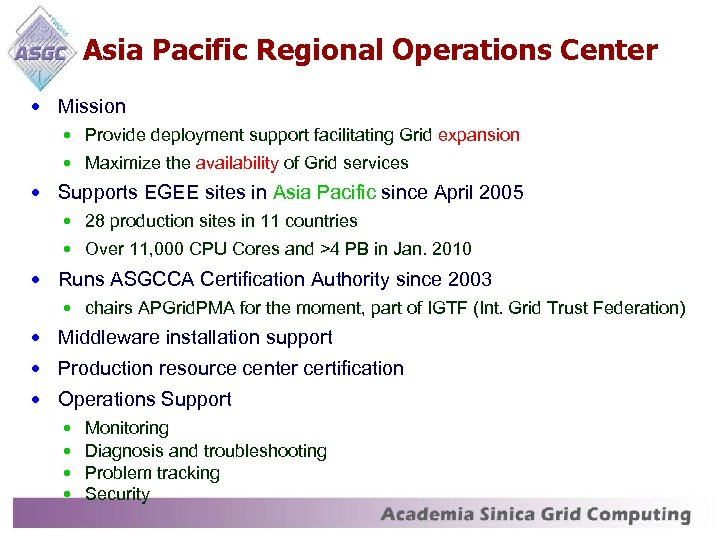 Asia Pacific Regional Operations Center • Mission • Provide deployment support facilitating Grid expansion