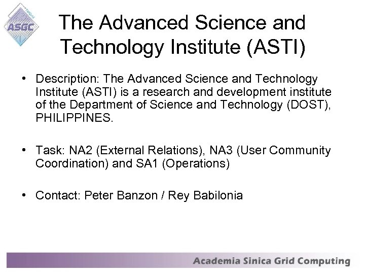 The Advanced Science and Technology Institute (ASTI) • Description: The Advanced Science and Technology
