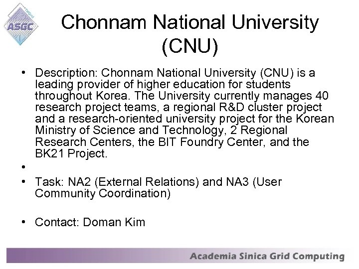 Chonnam National University (CNU) • Description: Chonnam National University (CNU) is a leading provider