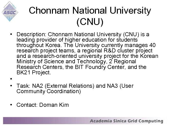 Chonnam National University (CNU) • Description: Chonnam National University (CNU) is a leading provider