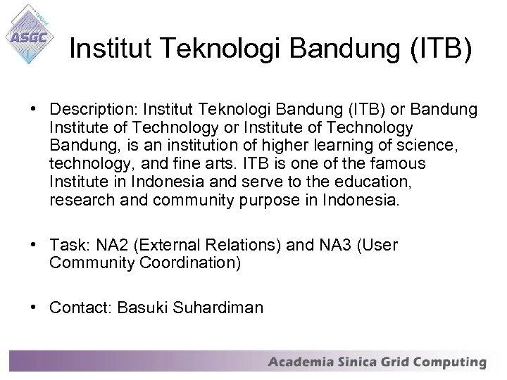 Institut Teknologi Bandung (ITB) • Description: Institut Teknologi Bandung (ITB) or Bandung Institute of