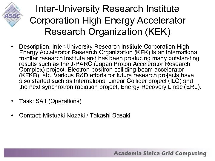 Inter-University Research Institute Corporation High Energy Accelerator Research Organization (KEK) • Description: Inter-University Research