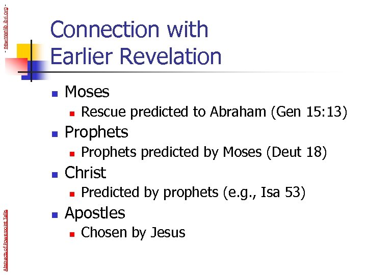 - newmanlib. ibri. org - Connection with Earlier Revelation n Moses n n Prophets