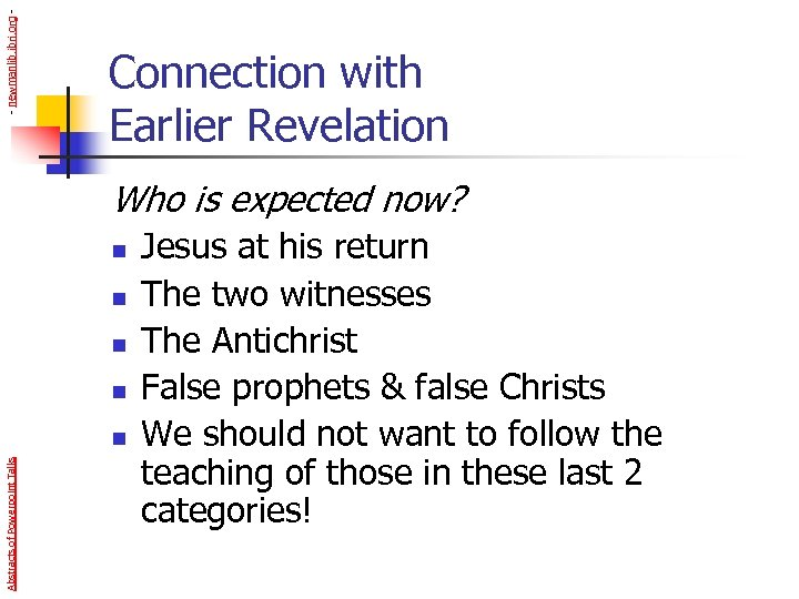 - newmanlib. ibri. org - Connection with Earlier Revelation Who is expected now? n