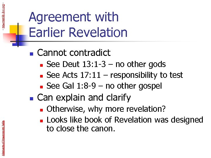 - newmanlib. ibri. org - Agreement with Earlier Revelation n Cannot contradict n n