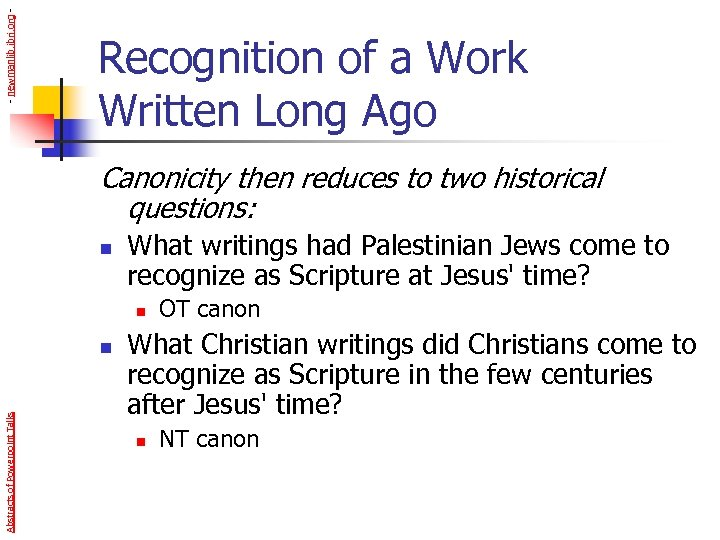 - newmanlib. ibri. org - Recognition of a Work Written Long Ago Canonicity then