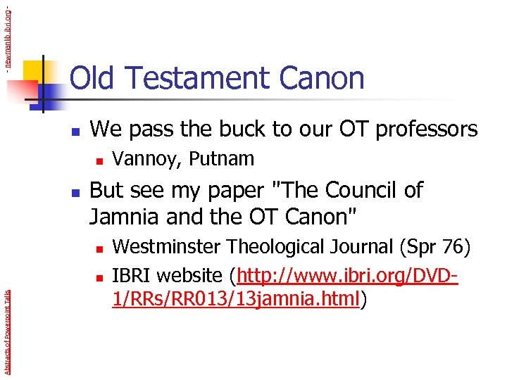 - newmanlib. ibri. org - Old Testament Canon n We pass the buck to