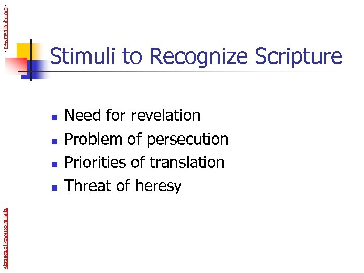 - newmanlib. ibri. org - Stimuli to Recognize Scripture n n n Abstracts of