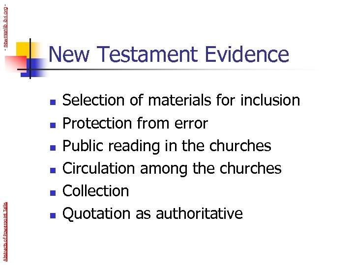 - newmanlib. ibri. org - New Testament Evidence n n Abstracts of Powerpoint Talks