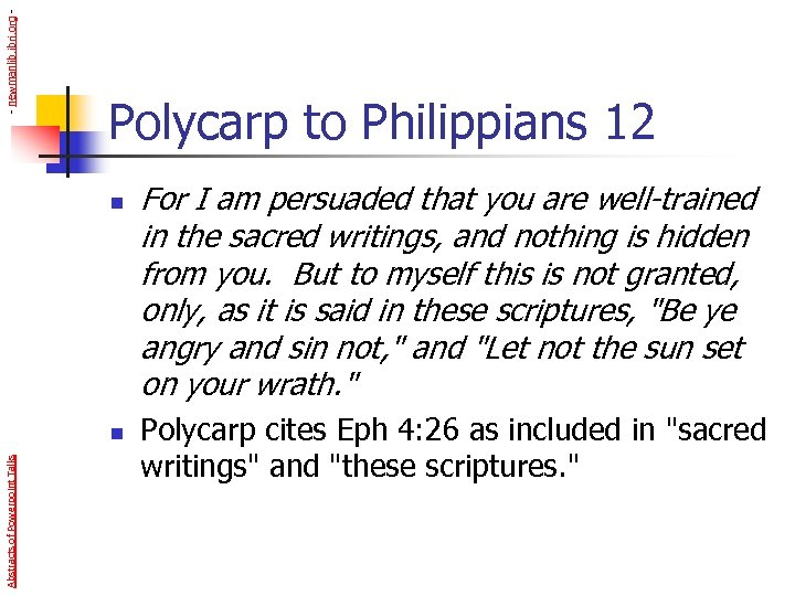 - newmanlib. ibri. org - Polycarp to Philippians 12 n Abstracts of Powerpoint Talks