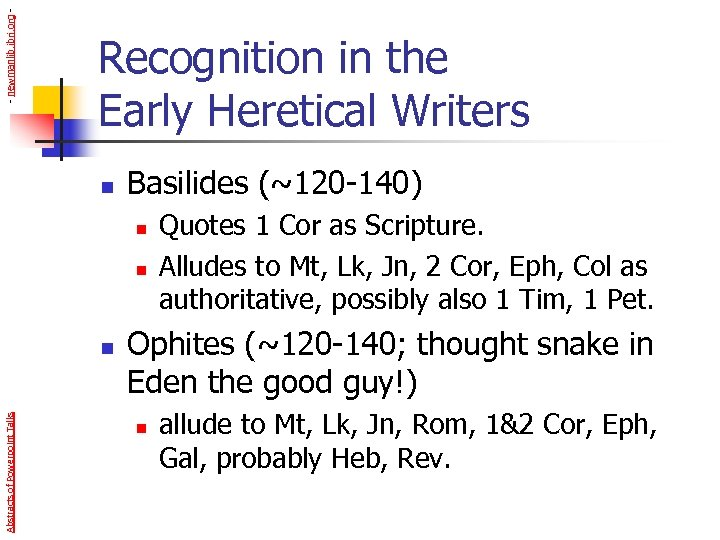 - newmanlib. ibri. org - Recognition in the Early Heretical Writers n Basilides (~120