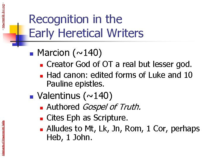 - newmanlib. ibri. org - Recognition in the Early Heretical Writers n Marcion (~140)