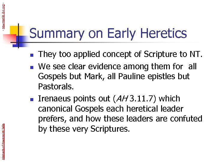 - newmanlib. ibri. org - Summary on Early Heretics n n Abstracts of Powerpoint