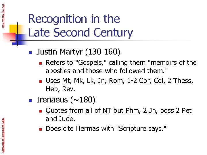 - newmanlib. ibri. org - Recognition in the Late Second Century n Justin Martyr