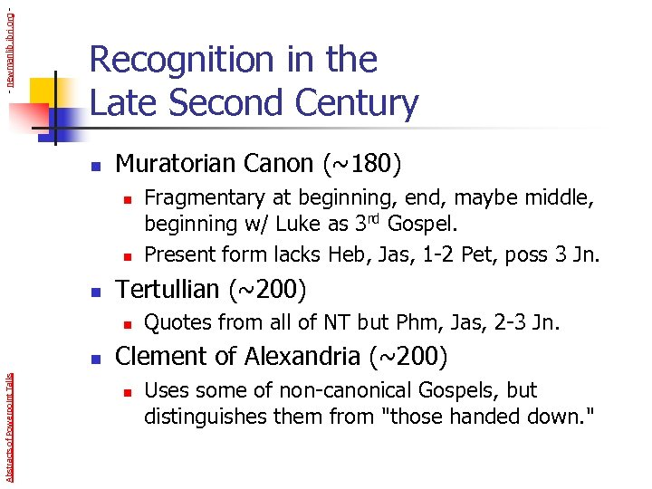- newmanlib. ibri. org - Recognition in the Late Second Century n Muratorian Canon