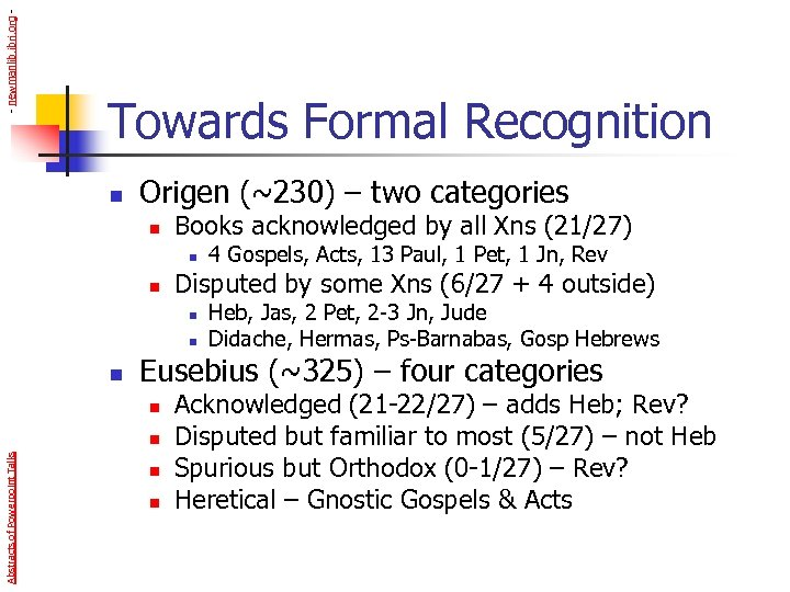 - newmanlib. ibri. org - Towards Formal Recognition n Origen (~230) – two categories