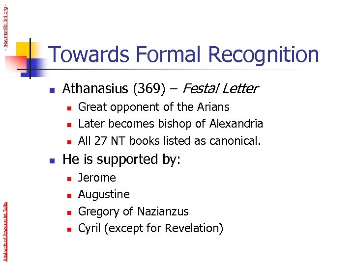 - newmanlib. ibri. org - Towards Formal Recognition n Athanasius (369) – Festal Letter