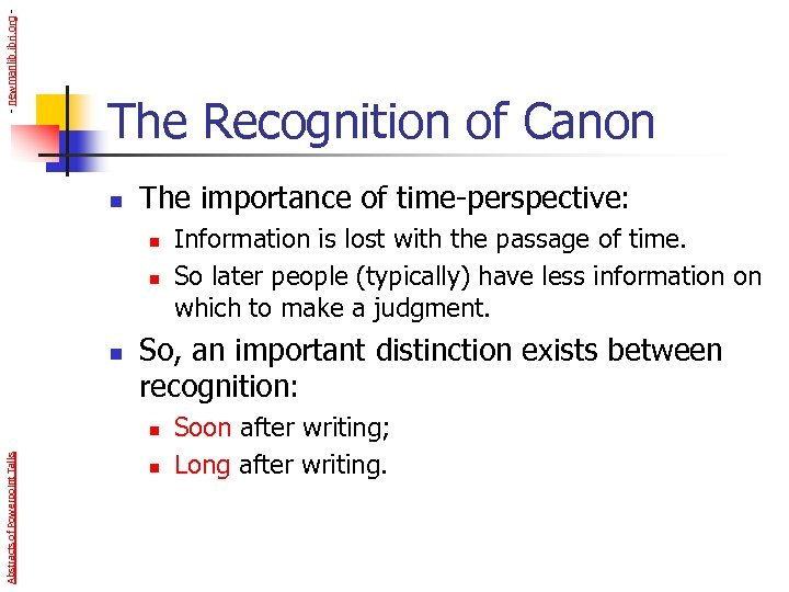 - newmanlib. ibri. org - The Recognition of Canon n The importance of time-perspective: