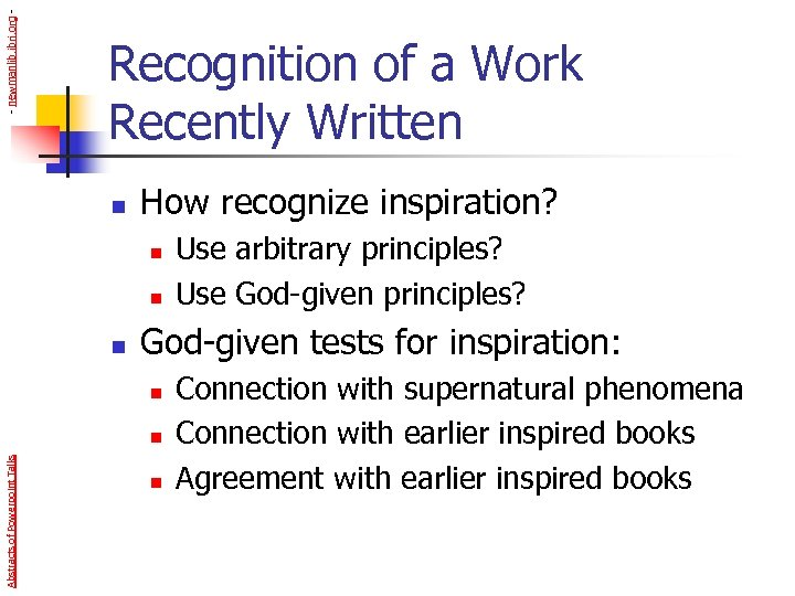 - newmanlib. ibri. org - Recognition of a Work Recently Written n How recognize