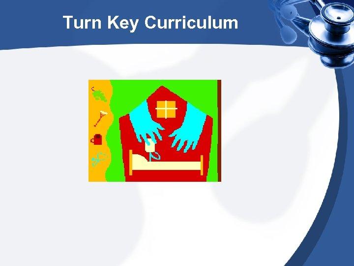Turn Key Curriculum