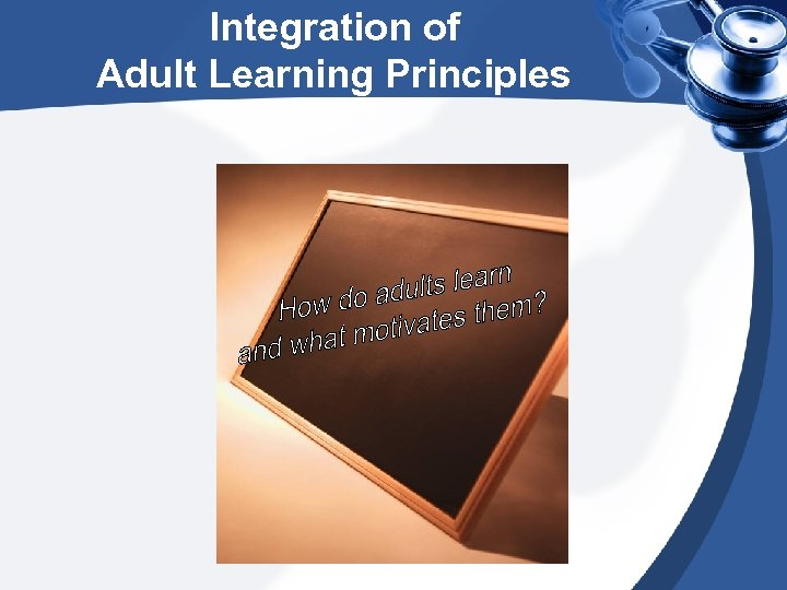 Integration of Adult Learning Principles