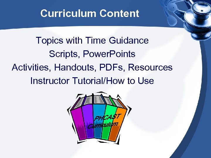 Curriculum Content Topics with Time Guidance Scripts, Power. Points Activities, Handouts, PDFs, Resources Instructor